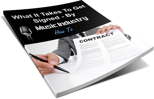 What It Takes To Get Signed ebook by Music Industry How To