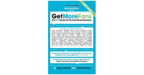 Get More Fans: The DIY Guide to the New Music Business (2017 Edition) by Jesse Cannon
