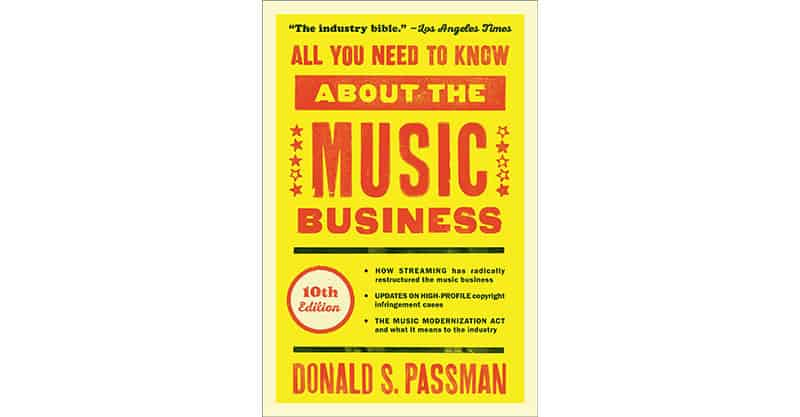 All You Need to Know About the Music Business: Ninth Edition by Donald S. Passman